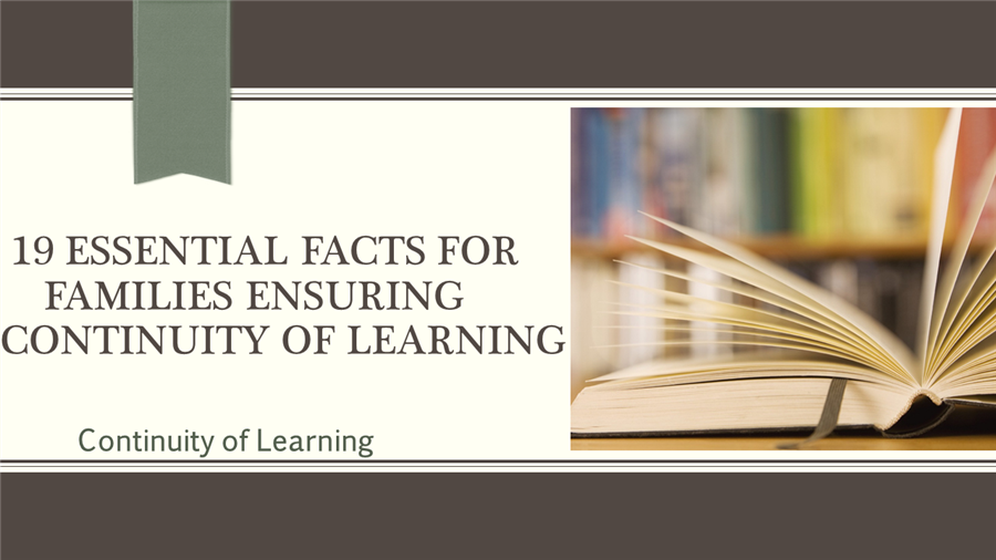 19 Essential Facts For Families Ensuring Continuity of Learning