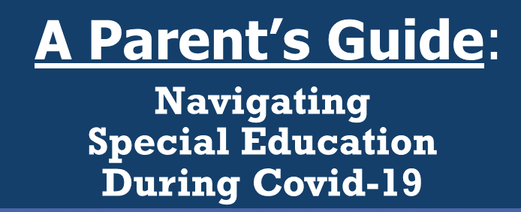 A Parents Guide:  Navigating Special Education During COVID-19 Pandemic